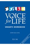 Voice for Life Singer's Workbook 3 - Dark Blue