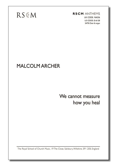 Archer: We cannot measure how you heal (SATB)