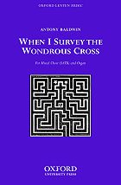 Baldwin: When I survey the wondrous cross
