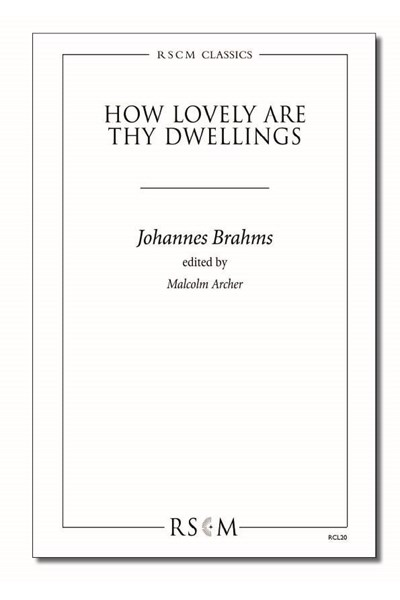 Brahms: How lovely are thy dwellings (ed. Archer)