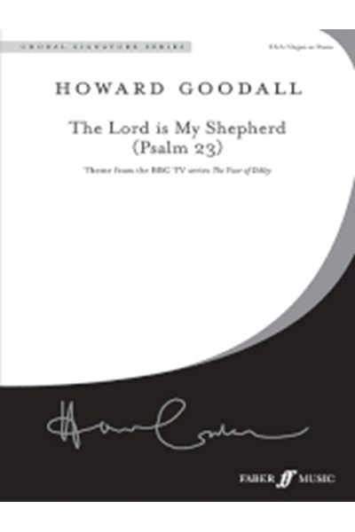 Goodall: Psalm 23  (from The Vicar of Dibley, SSA)