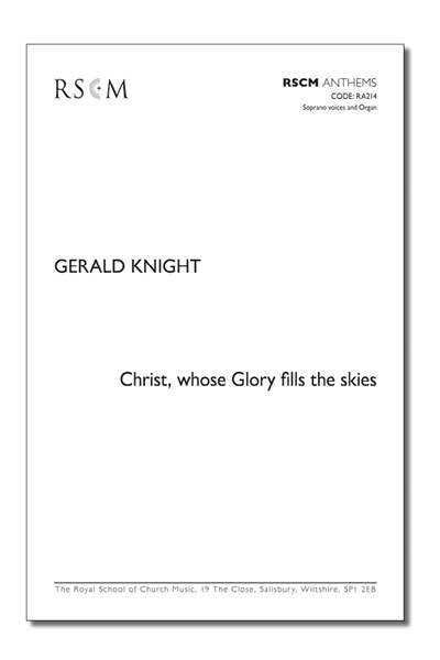 Knight: Christ, whose glory fills the skies (U)
