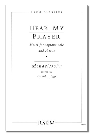 Mendelssohn: Hear my prayer (ed. Briggs)