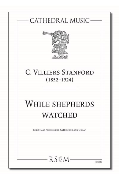 Stanford: While shepherds watched