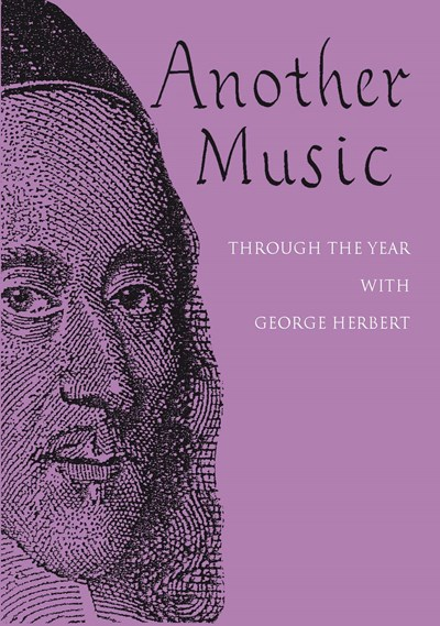 Another Music: Through the year with George Herbert
