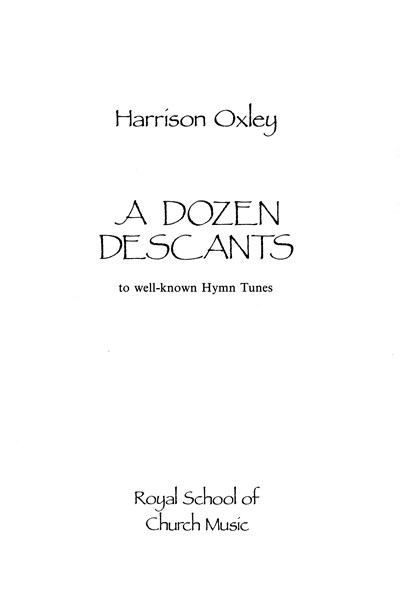Oxley: A dozen descants (full music)