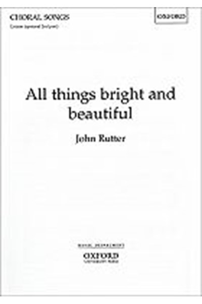 Rutter: All things bright and beautiful (U or SS)