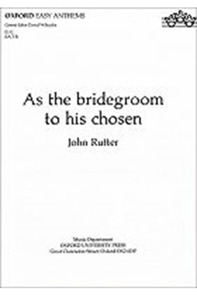 Rutter: As the bridegroom to his chosen