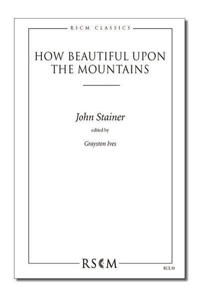 Stainer: How beautiful upon the mountains (ed. Grayston Ives)
