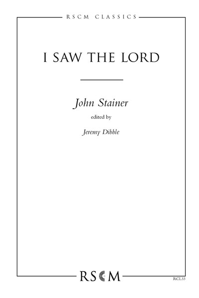 Stainer: I saw the Lord (double choir) ed. Jeremy Dibble