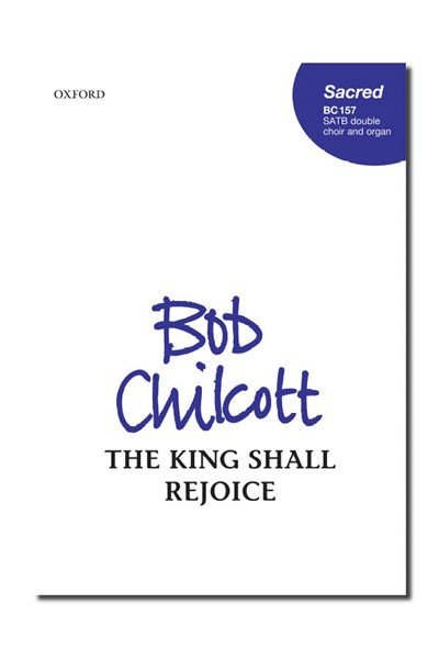 Chilcott: The King shall rejoice