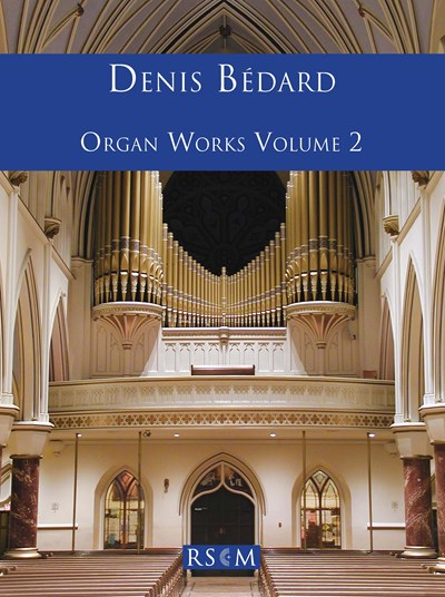 Bedard Organ Works Volume 2