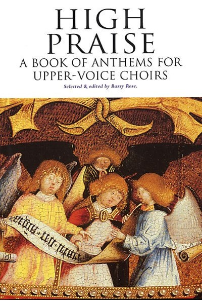High Praise: Anthems for upper voice choirs
