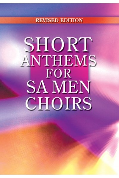 Short anthems for SA Men Choirs - Revised edition