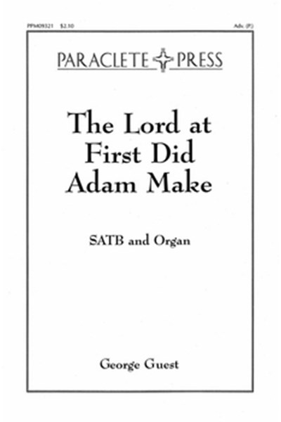 Guest: The Lord at first did Adam make