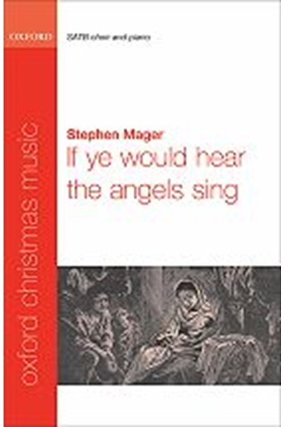 Mager: If ye would hear the angels sing SATB