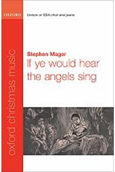 Mager:If ye would hear the angels sing SSA