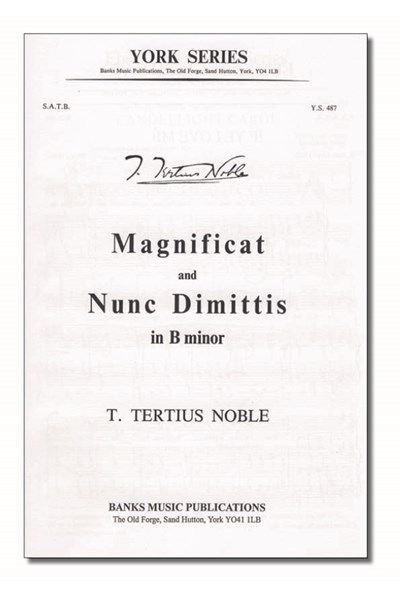 Noble: Magnificat and Nunc Dimittis in B minor