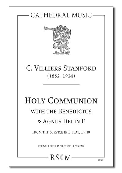 Stanford: Holy Communion in B flat (with Benedictus & Agnus Dei in F)