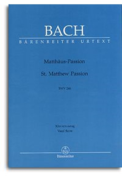 Bach: St Matthew Passion Vocal Score (Barenereiter edition)