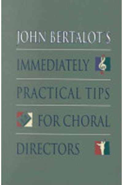 Bertalot: Immediately Practical Tips for Choral Directors