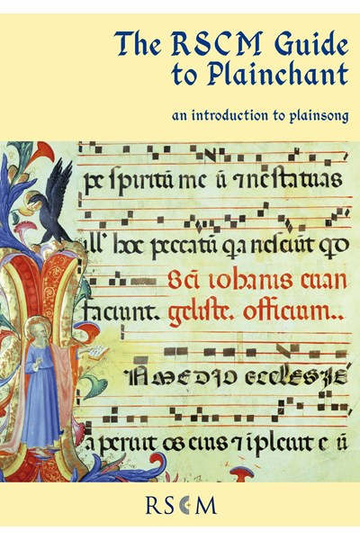 The RSCM Guide to Plainchant - an introduction to plainsong