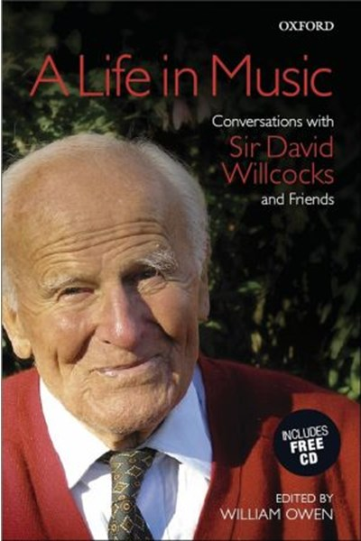 A life in music - conversations with Sir David Willcocks & friends