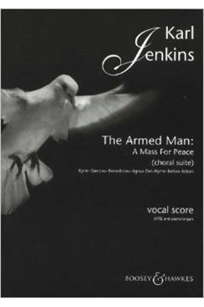 Jenkins: The Armed Man - A Mass for Peace (Choral suite) Vocal score