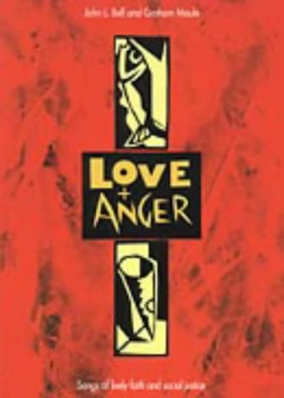 Iona: Love & Anger - Songs of lively faith and social justic