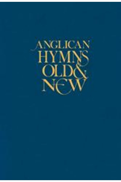 Anglican Hymns Old & New - The LATEST edition - full music