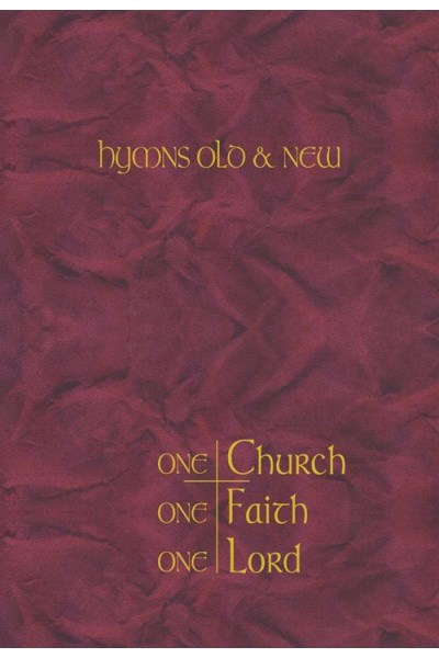 Hymns Old & New: One Church, One Faith, One Lord Full Music Edition