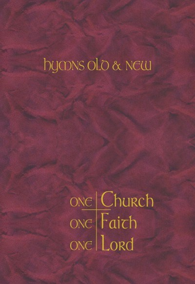 Hymns Old & New: One Church, One Faith, One Lord Words Edition