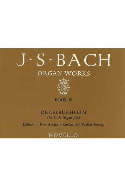 Bach: Organ Works Book 15 - Orgelbuchlein