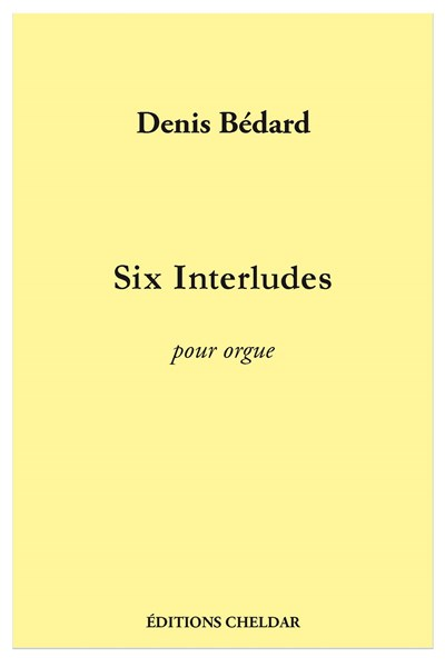 Bedard: Six Interludes