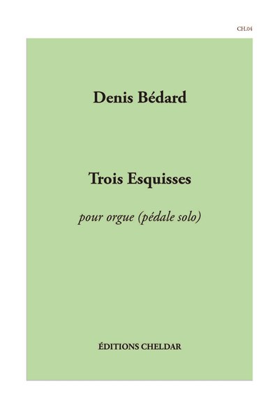 Bedard: Trois Esquisses (for organ pedals alone)
