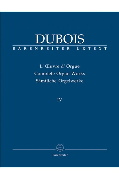 Dubois: Complete Organ Works Vol.4