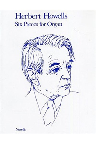 Howells: Six Pieces for Organ