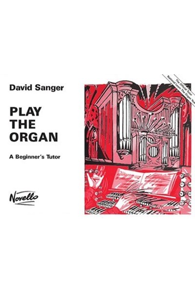 Sanger: Play the Organ - A Beginner's Tutor