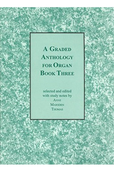 Marsden Thomas: Graded Anthology for Organ Book 3