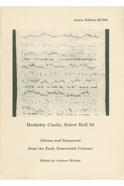 Berkeley Castle, Select Roll 55: Motets and Sequences from the Early Fourteenth Century (Andrew Wathey) MCM03