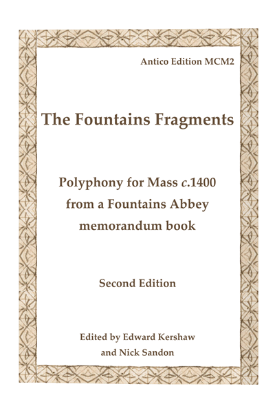 The Fountains Fragments: Polyphony for Mass c. 1400 from a Fountains Abbey memorandum book: Second Edition (Edward Kershaw and Nick Sandon) MCM02