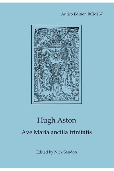 Aston, Hugh: Ave Maria ancilla trinitatis (Nick Sandon) RCM137