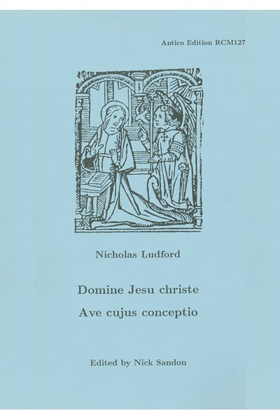 Ludford, Nicholas: Domine Jesu Christe and Ave cujus conceptio (Nick Sandon) RCM127
