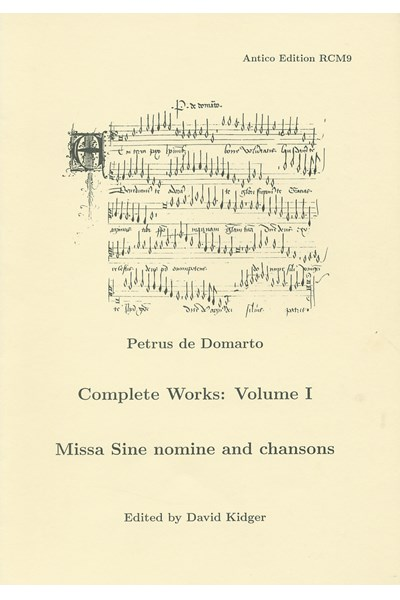 Petrus de Domarto: Complete Works 1: Missa Sine nomine and chansons (David Kidger) RCM09