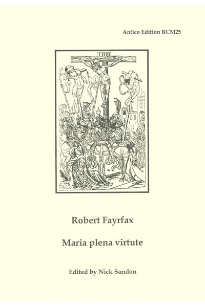 Fayrfax, Robert: Maria plena virtute  (Nick Sandon) RCM25