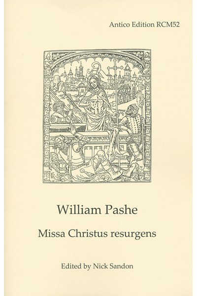 Pashe, William: Missa Christus resurgens (Nick Sandon) RCM52