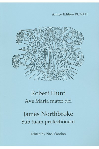 Hunt, Robert: Ave Maria mater dei / Northbroke, James: Sub tuam protectionem (Nick Sandon) RCM111
