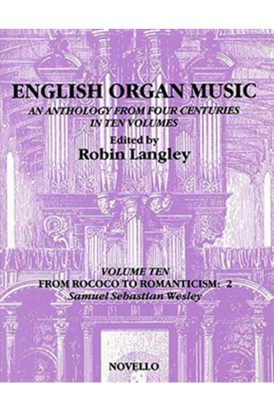 English Organ Music Volume Ten: From Rococo To Romanticism: 2