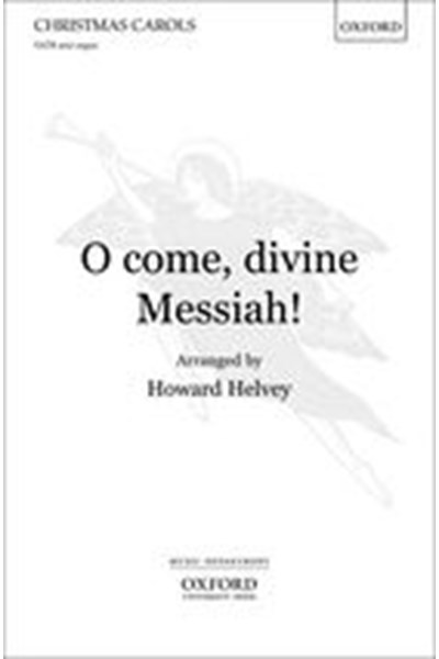 Helvey: O come, divine Messiah