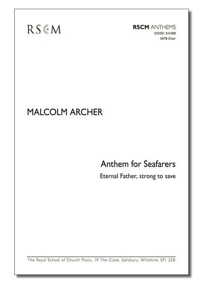 Archer: Anthem for Seafarers (Eternal father, strong to save)